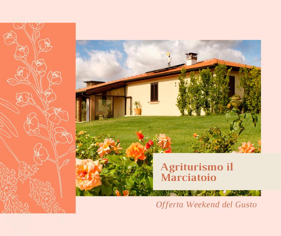 lat Minute Toscana, Agriturismo il Marciatoio Offerta Weekend del Gusto